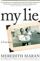 My Lie: A True Story of False Memory by Meredith Maran