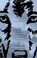 American Wolf: A True Story of Survival and Obsession in the West by Nate Blakeslee